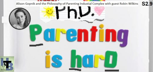 Hard to Believe #034 – PhD: Parenting is HarD - with Robin Wilkins