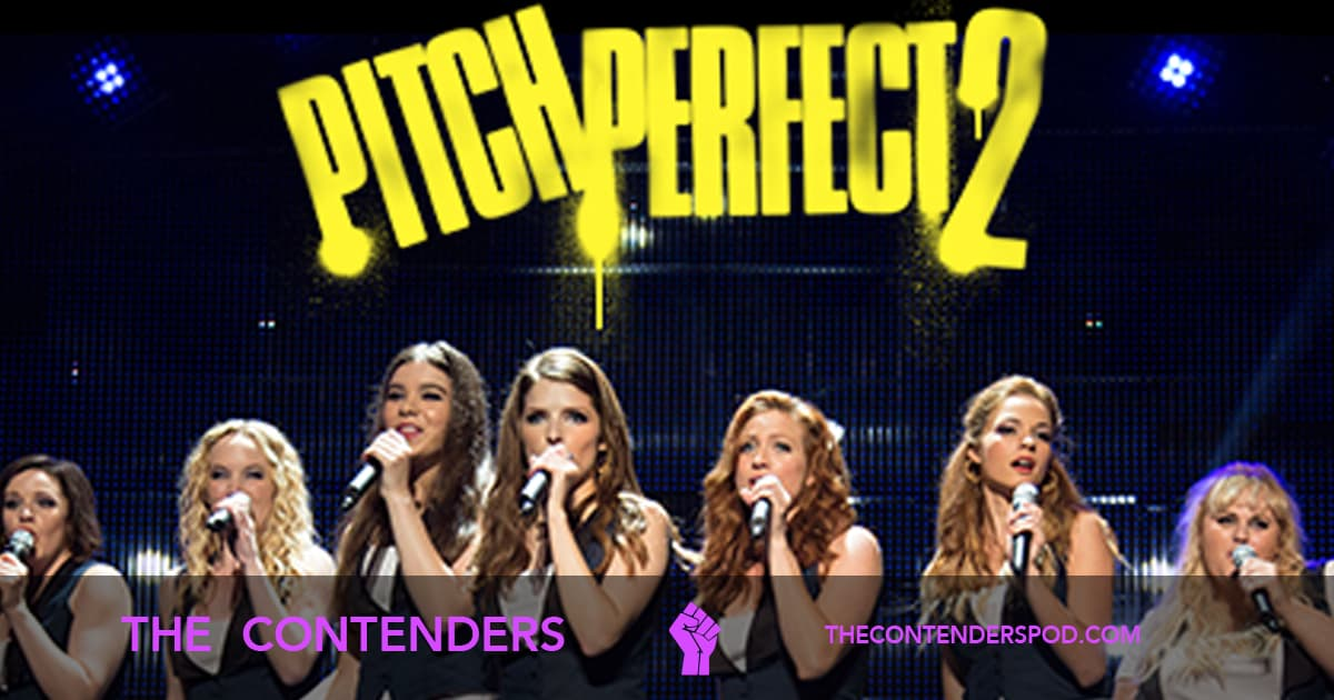 The Contenders #039 – Pitch Perfect 2 (2015)
