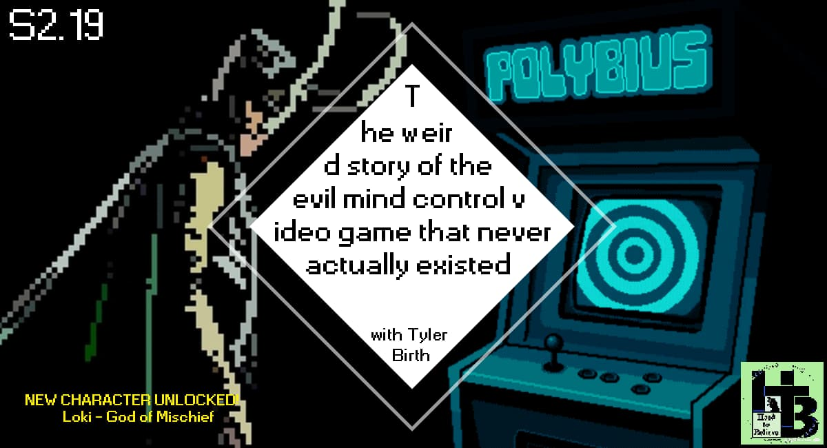 Hard to Believe #045 – Polybius - The weird story of the evil mind control video game that never existed