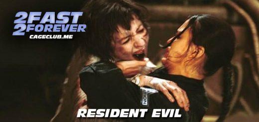2 Fast 2 Forever #124 – Resident Evil (2002)