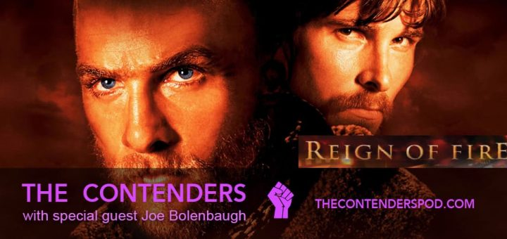 The Contenders BONUS! – Reign of Fire (2002)