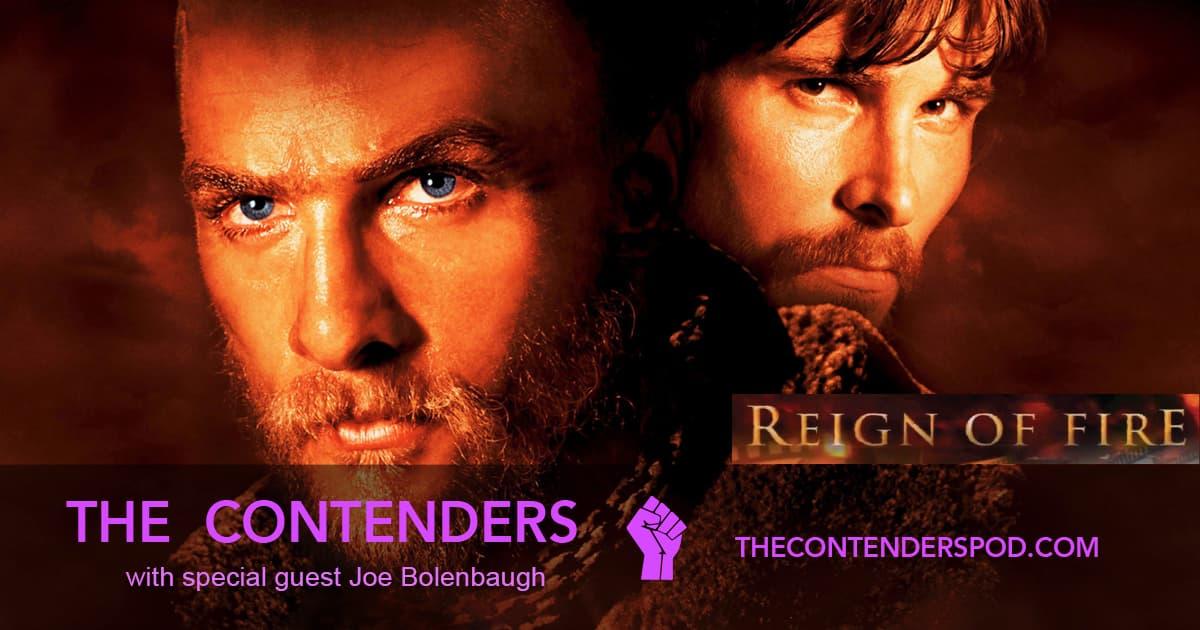 The Contenders BONUS! – Reign of Fire (2002)