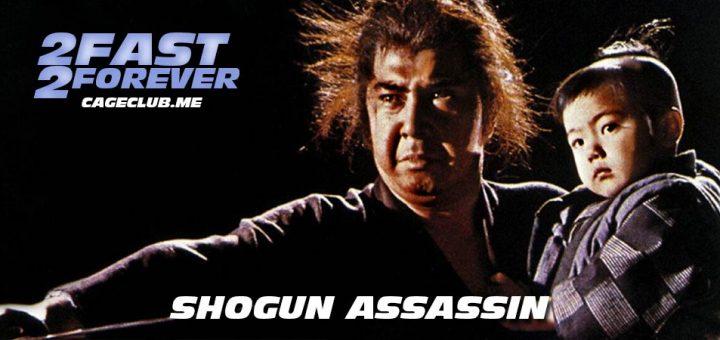 2 Fast 2 Forever #176 – Shogun Assassin (1980)