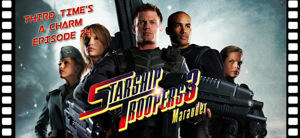 Third Time's A Charm #024 – Starship Troopers 3: Marauder (2008)