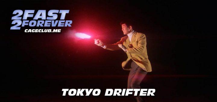 2 Fast 2 Forever #163 – Tokyo Drifter (1966)