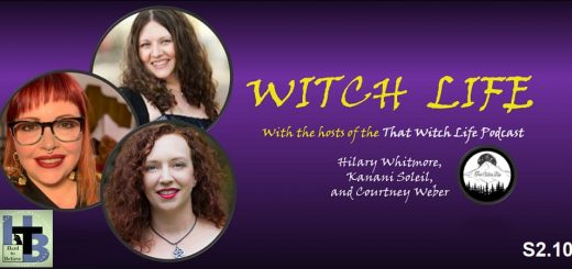Hard to Believe #035 – Witch Life - with Hilary Whitmore, Kanani Soleil, and Courtney Weber