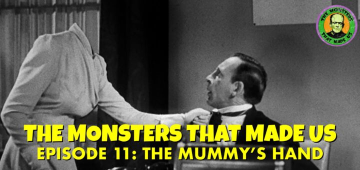 The Monsters That Made Us #12 - The Invisible Woman (1940)