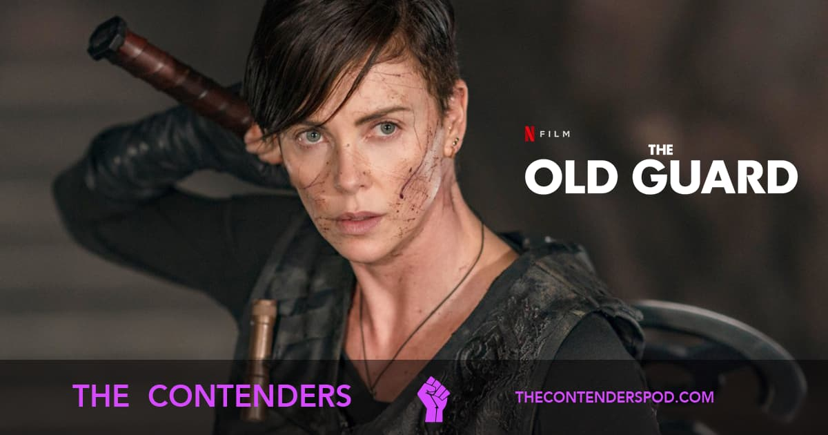 The Contenders #49 – The Old Guard (2020)