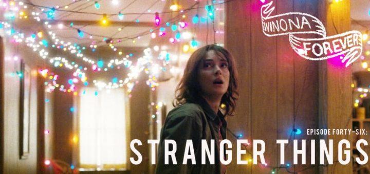 Winona Forever #046 – Stranger Things: Season One (2016)