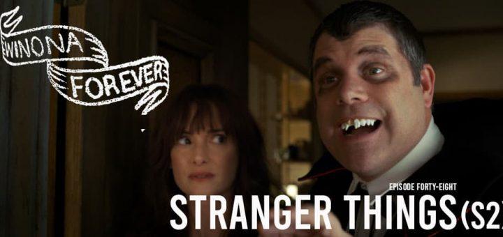 Winona Forever #048 – Stranger Things: Season Two (2017)