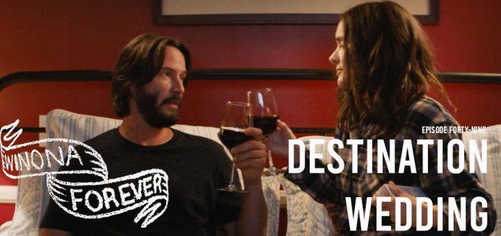 Winona Forever #049 – Destination Wedding (2018)