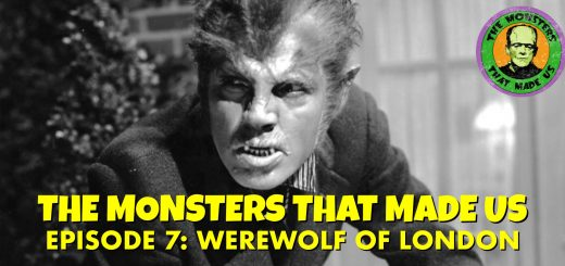 The Monsters That Made Us #7 - Werewolf of London