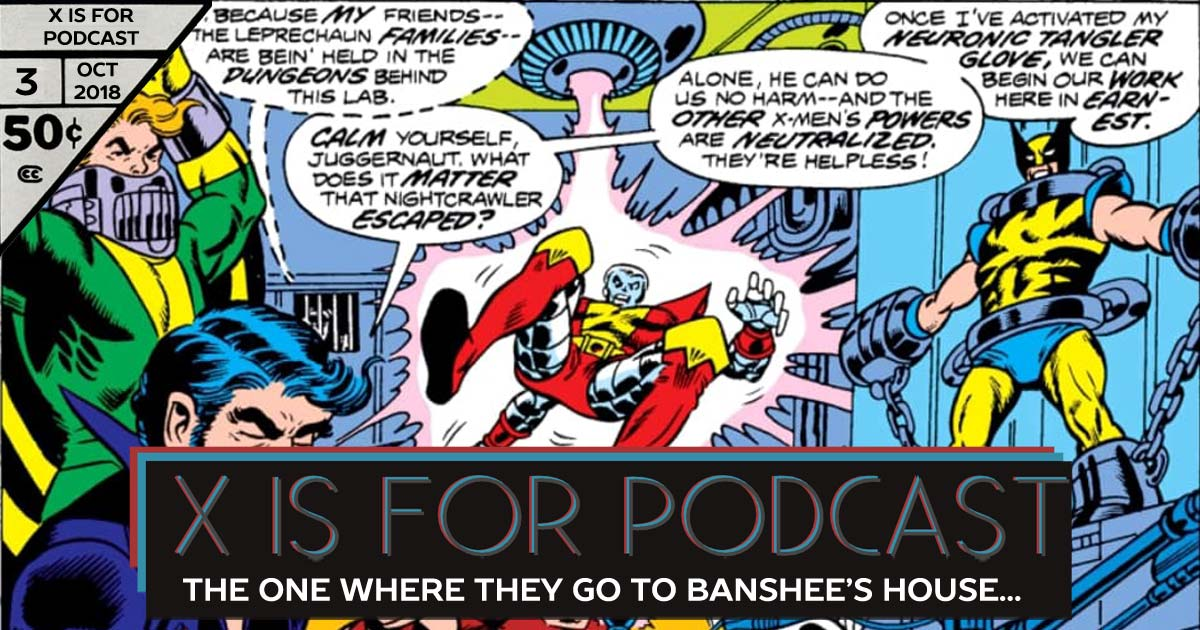 The One Where the X-Men Go to Banshee's House (But He's Not Allowed to Speak)