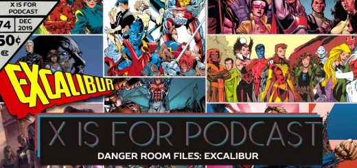 X is for Podcast #074 – Danger Room Files: Jump in on the X-Perience with Excalibur!