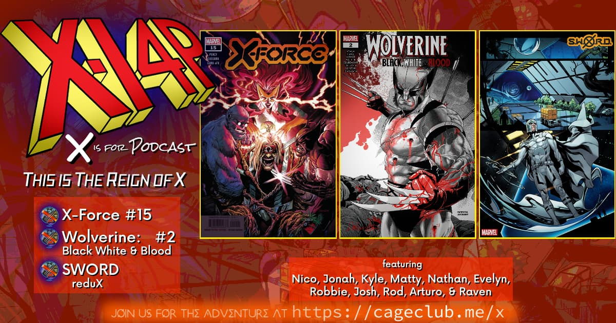 THIS IS THE REIGN OF X -- X-Force / Wolverine: Black White & Blood / SWORD