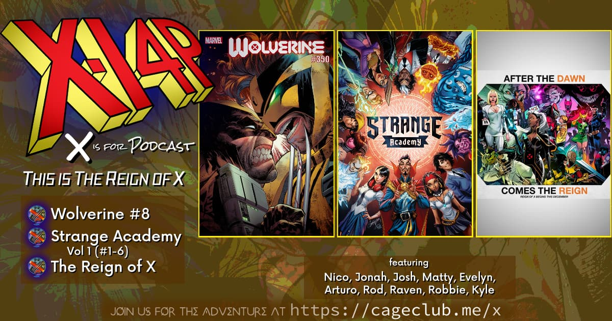 THIS IS THE REIGN OF X -- Wolverine, Strange Academy, & The Faces Of X!