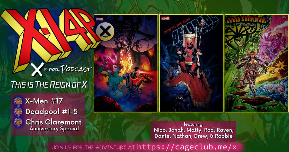 THIS IS THE REIGN OF X -- X-Men / Deadpool / Chris Claremont Anniversary Special!