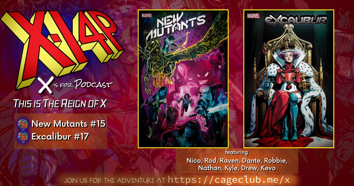 THIS IS THE REIGN OF X -- New Mutants / Excalibur !