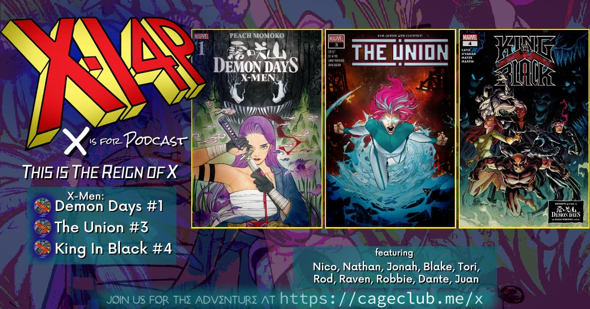 THIS IS THE REIGN OF X -- X-Men Demon Days, The Union, & King In Black!