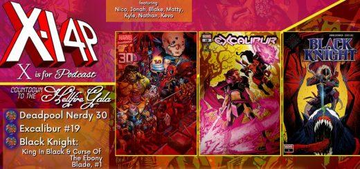 COUNTDOWN TO THE HELLFIRE GALA -- Deadpool, Excalibur, & Black Knight!