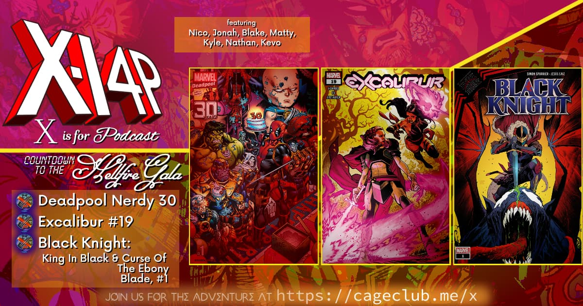 COUNTDOWN TO THE HELLFIRE GALA -- Deadpool, Excalibur, & Black Knight!