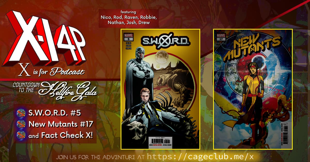 COUNTDOWN TO THE HELLFIRE GALA -- S.W.O.R.D., New Mutants, & Fact Check X!