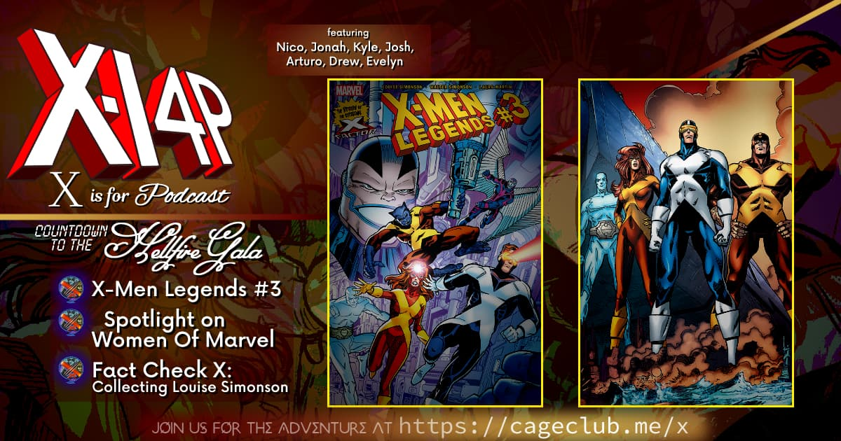 COUNTDOWN TO THE HELLFIRE GALA -- X-Men Legends #3, Spotlight on Women Of Marvel & Fact Check-X: Collecting Louise Simonson!