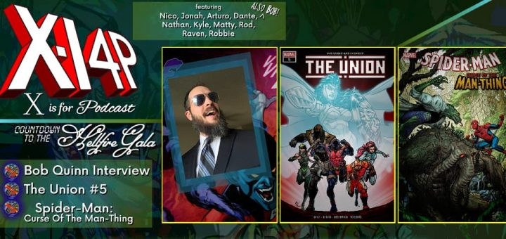 COUNTDOWN TO THE HELLFIRE GALA -- Bob Quinn Interview, The Union 5, Spider-Man: Curse Of The Man-Thing
