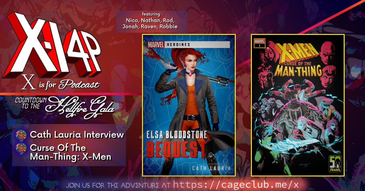 COUNTDOWN TO THE HELLFIRE GALA -- Cath Lauria Interview & Curse Of The Man-Thing: X-Men!