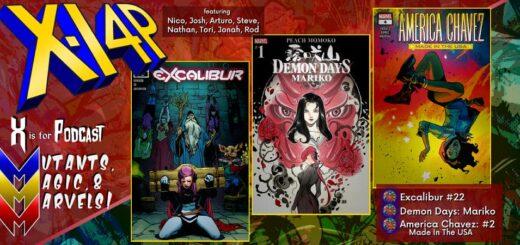 MUTANTS, MAGIC, & MARVELS 005 -- Excalibur #22, Demon Days: Mariko, & America Chavez: Made In The USA #4!
