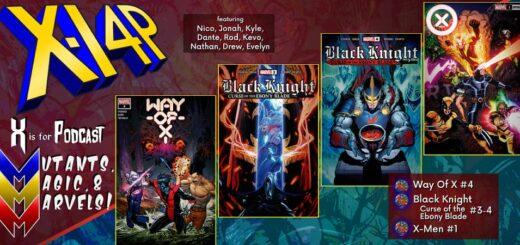 MUTANTS, MAGIC, & MARVELS 006 -- Way Of X #4, Black Knight: Curse Of The Ebony Blade #3-4, & X-Men #1!