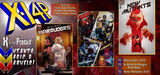 MUTANTS, MAGIC, & MARVELS 007 -- Marauders #22, X-Minis & Magic Roundup, & New Mutants #20!