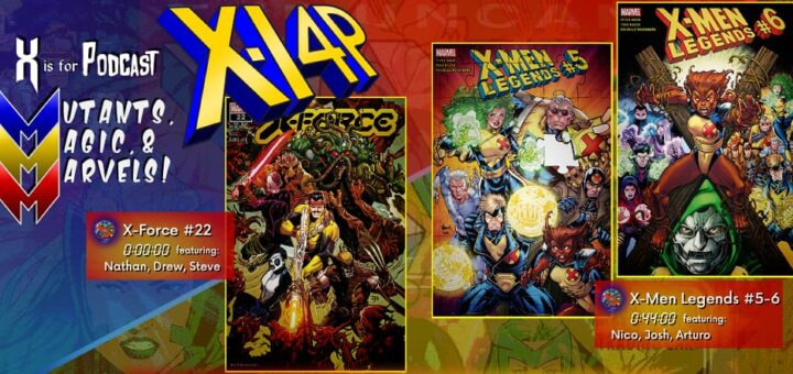 MUTANTS, MAGIC, & MARVELS 014 -- X-Force #22 & X-Men Legends #5-6!