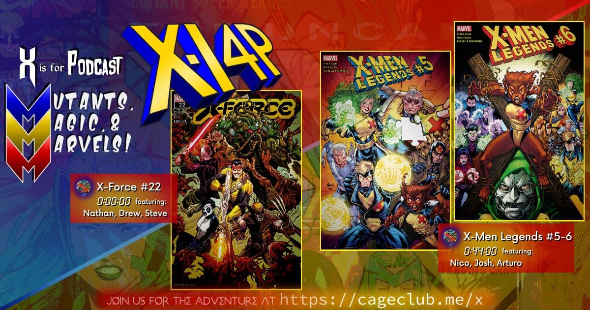 MUTANTS, MAGIC, &  MARVELS 013 -- X-Force #22 & X-Men Legends #5-6!
