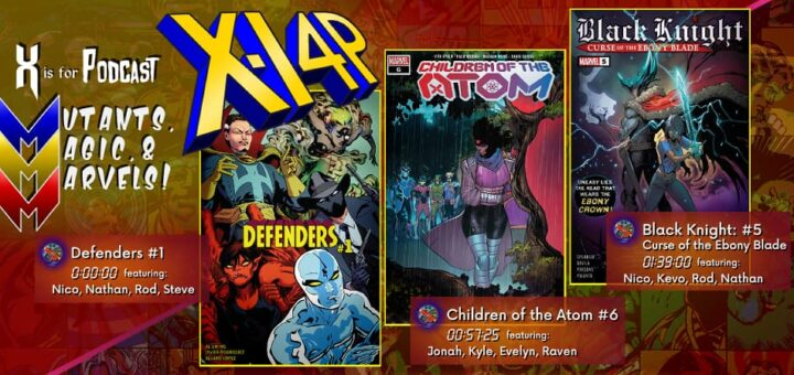 MUTANTS, MAGIC, & MARVELS 015 -- Defenders 1, Children of the Atom 6, & Black Knight 5!
