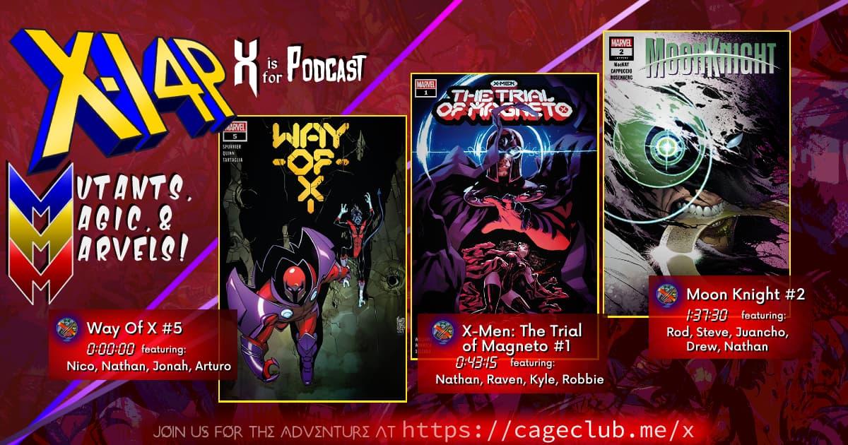 MUTANTS, MAGIC, &  MARVELS 016 -- Way Of X 5, Trial Of Magneto 1, & Moon Knight 2!