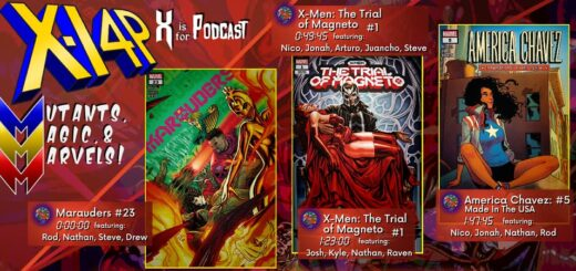 MUTANTS, MAGIC, & MARVELS 017 -- Marauders 23, Trial of Magneto 1, and America Chavez 5!