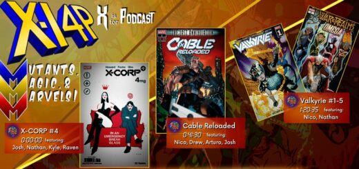 MUTANTS, MAGIC, & MARVELS 018 -- X-Corp 4, Cable Reloaded, & Jane Foster: Valkyrie 1-5!