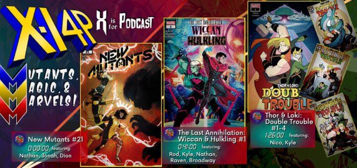 MUTANTS, MAGIC, & MARVELS 022 -- New Mutants 21, The Last Annihilation: Wiccan & Hulkling, & Thor & Loki: Double Trouble 1-4!!