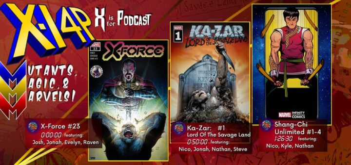 MUTANTS, MAGIC, & MARVELS 023 -- X-Force 23, Ka-Zar: Lord Of The Savage Land 1, & Shang-Chi Unlimited 1-4!