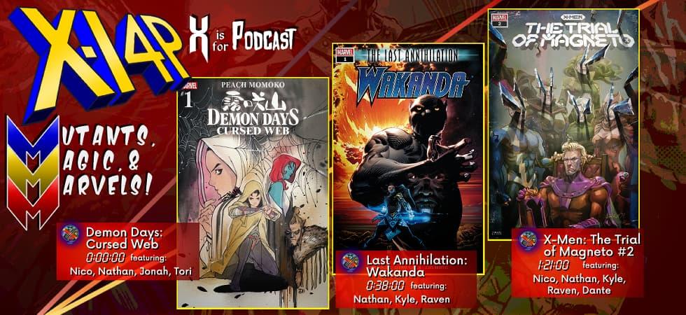 MUTANTS, MAGIC, & MARVELS 026 -- Demon Days Cursed Web, Last Annihilation: Wakanda, & X-Men: Trial Of Magneto 2!