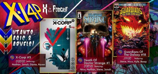 MUTANTS, MAGIC, & MARVELS 028 -- X-Corp 5, Death Of Doctor Strange 1, & Guardians of the Galaxy 18!