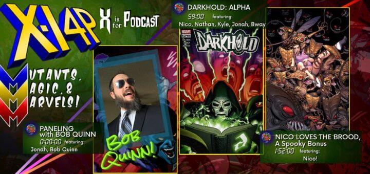 MUTANTS, MAGIC, & MARVELS 031 -- Paneling with Bob Quinn, Darkhold: Alpha, & The Brood!
