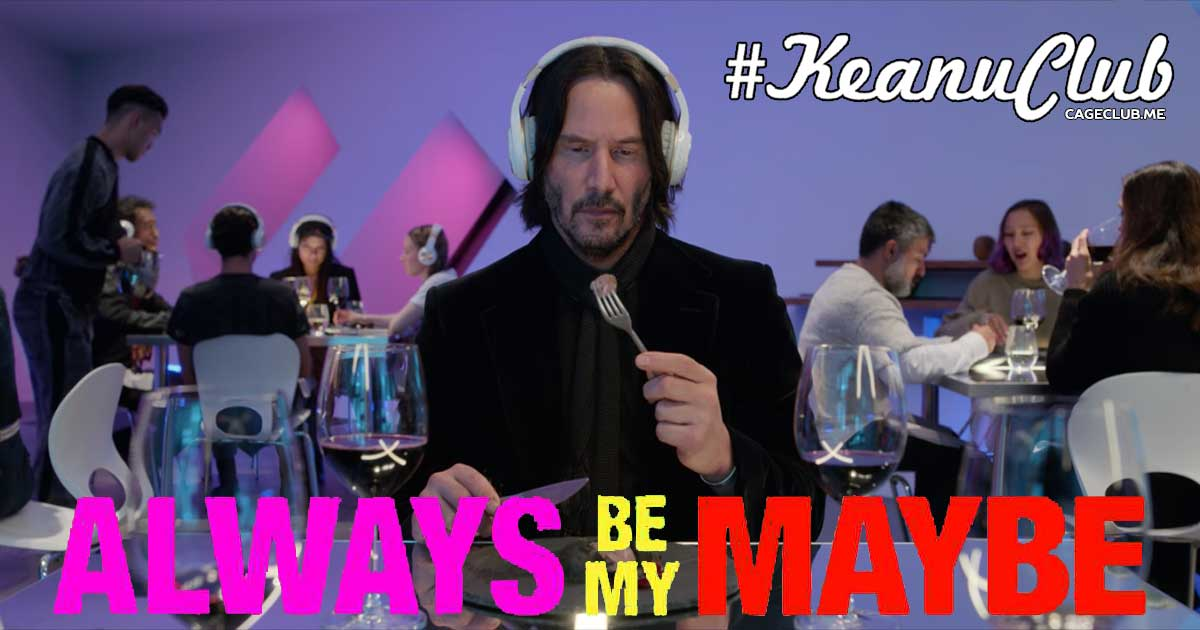 #KeanuClub #078 – Always Be My Maybe (2019)