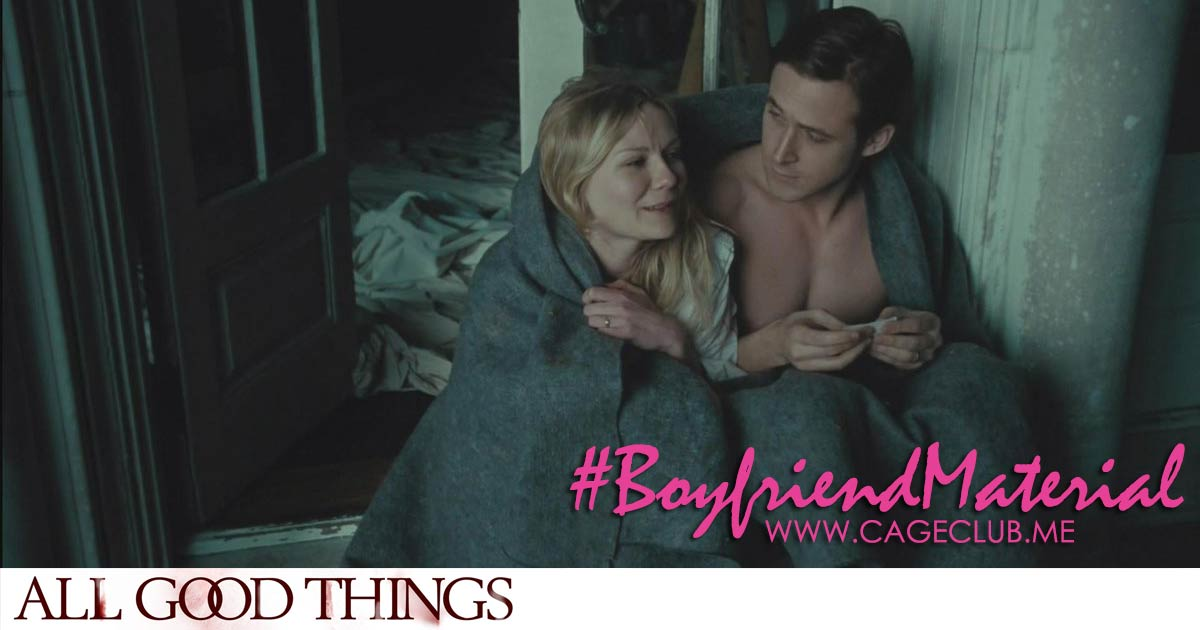 #BoyfriendMaterial #014 – All Good Things (2010)