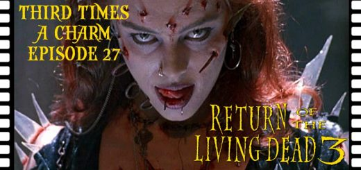 Third Time's A Charm #027 – Return of the Living Dead III (1993)