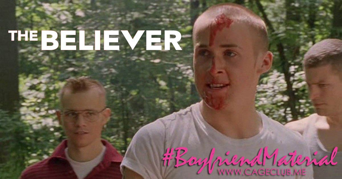 #BoyfriendMaterial #024 – The Believer (2001)