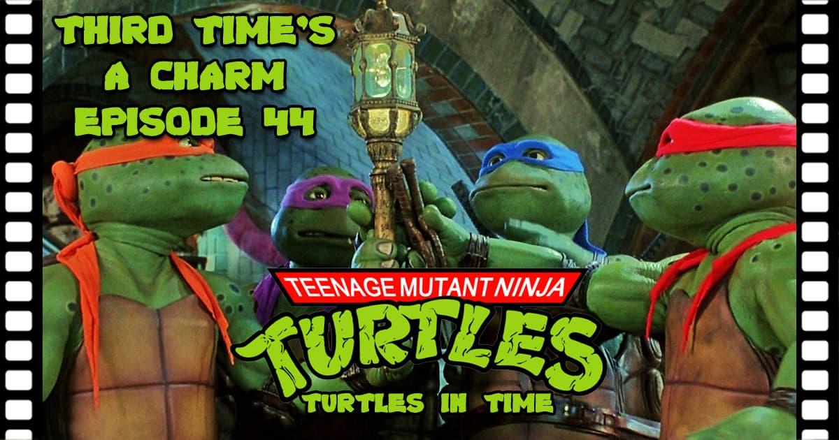 Third Time's A Charm #044 – Teenage Mutant Ninja Turtles 3 (1993)