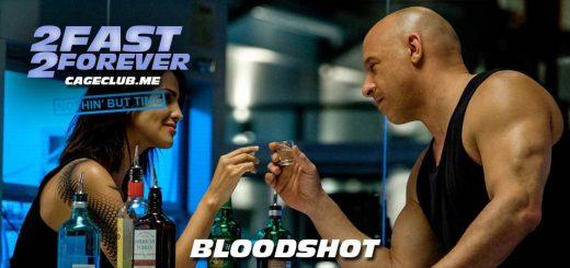 2 Fast 2 Forever #079 – Bloodshot (2020)