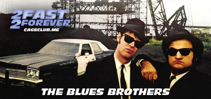 2 Fast 2 Forever #103 – The Blues Brothers (1980)
